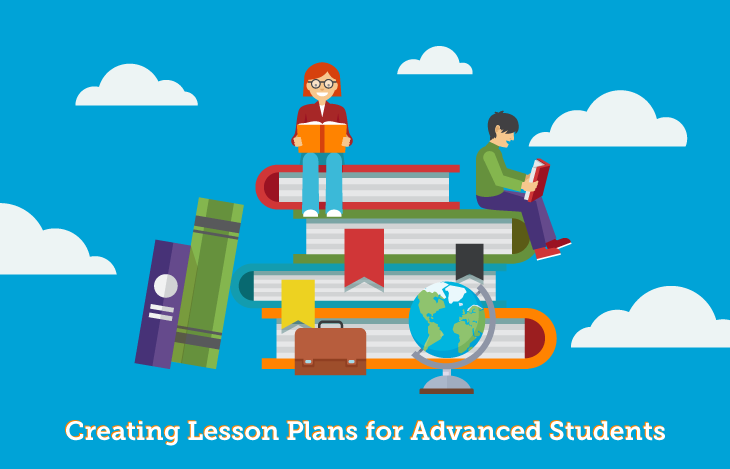 Creating Lesson Plans for Advanced Students